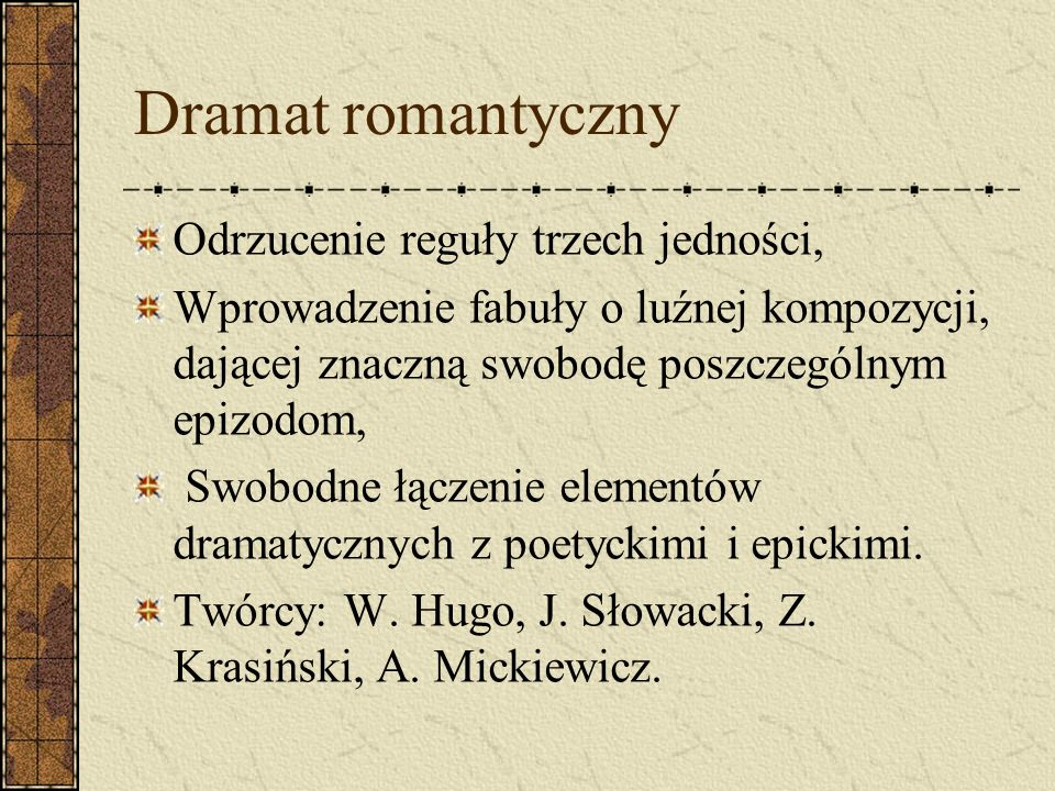 Dramat romantyczny Odrzucenie reguły trzech jedności,