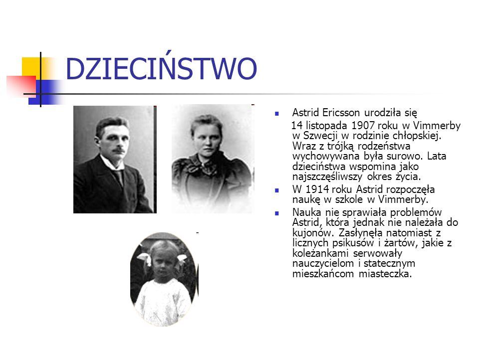 DZIECIŃSTWO Astrid Ericsson urodziła się