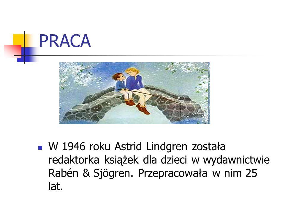PRACA W 1946 roku Astrid Lindgren została redaktorka książek dla dzieci w wydawnictwie Rabén & Sjögren.