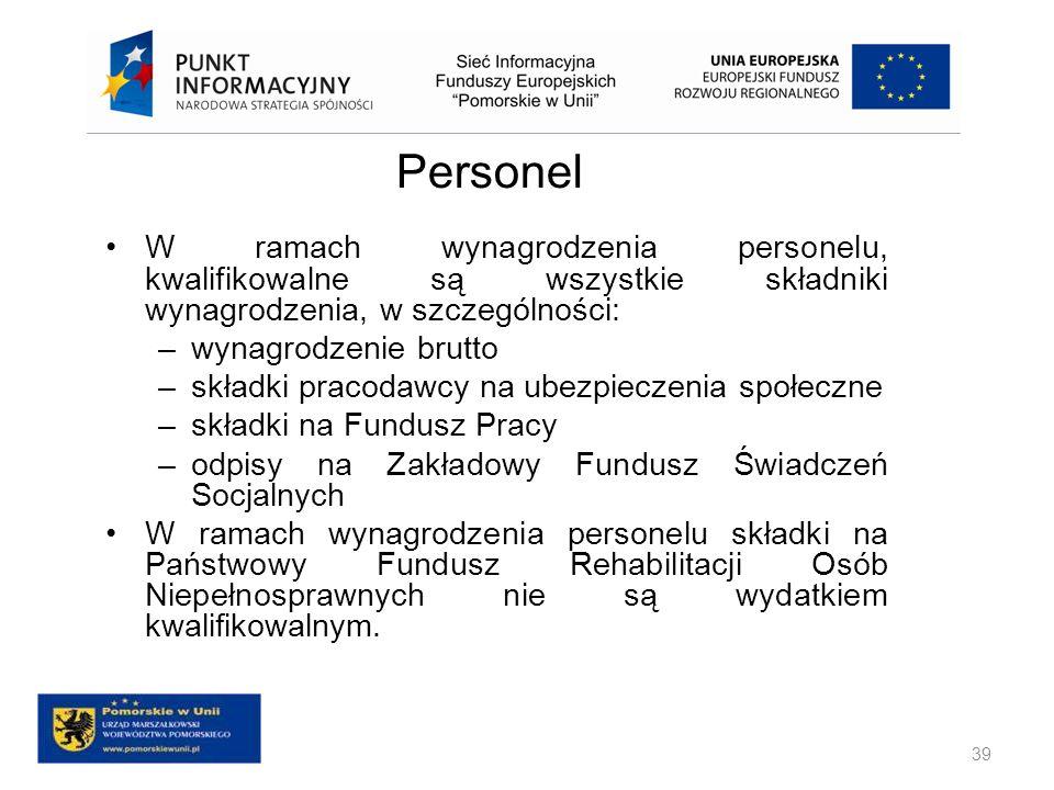 Personel W ramach wynagrodzenia personelu, kwalifikowalne są wszystkie składniki wynagrodzenia, w szczególności: