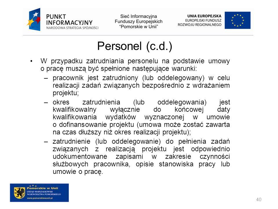 Personel (c.d.) W przypadku zatrudniania personelu na podstawie umowy o pracę muszą być spełnione następujące warunki:
