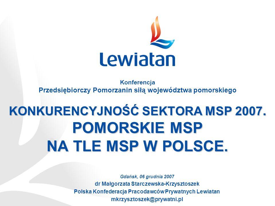 KONKURENCYJNOŚĆ SEKTORA MSP 2007. POMORSKIE MSP NA TLE MSP W POLSCE.