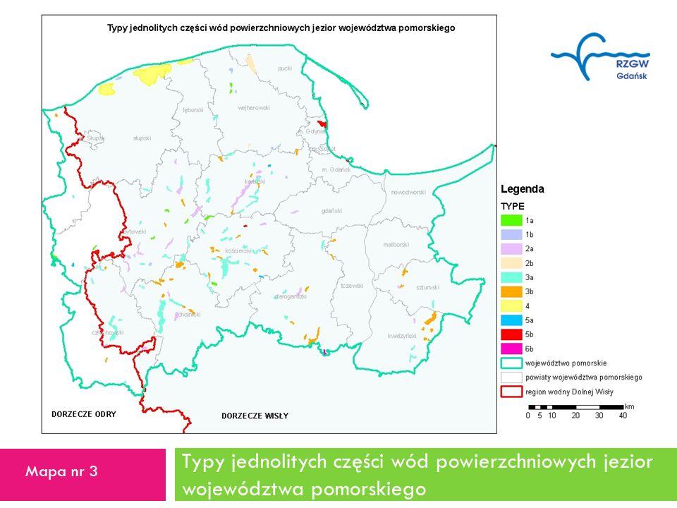 15 TYPE Typy jednolitych części wód powierzchniowych jezior województwa pomorskiego Mapa nr 3