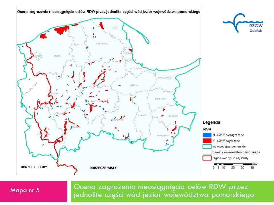21 RISK. Ocena zagrożenia nieosiągnięcia celów RDW przez jednolite części wód jezior województwa pomorskiego.