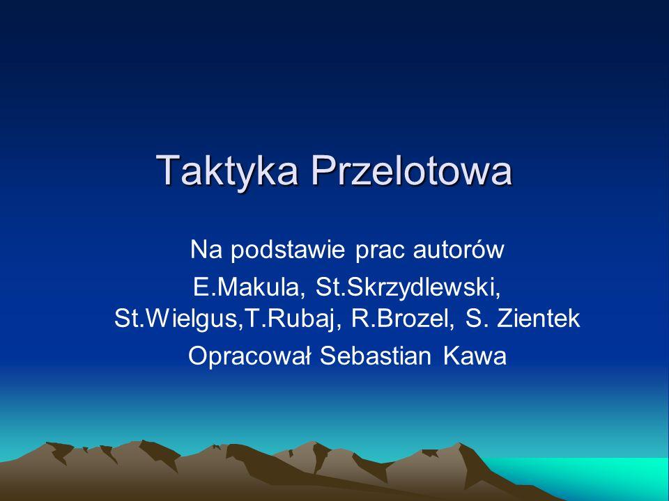 Taktyka Przelotowa Na podstawie prac autorów