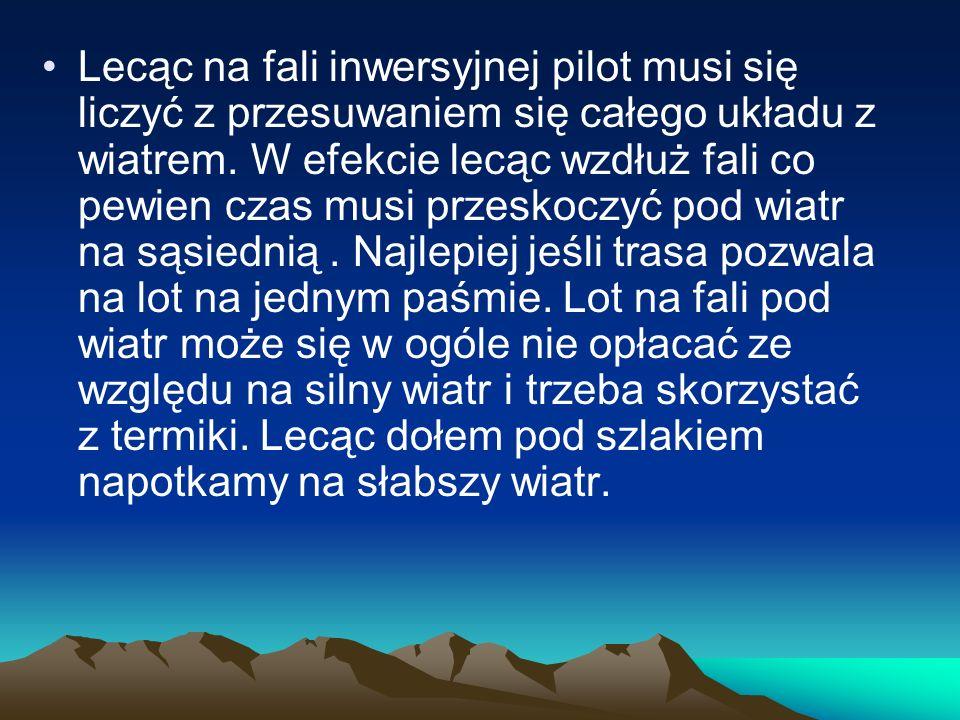 Lecąc na fali inwersyjnej pilot musi się liczyć z przesuwaniem się całego układu z wiatrem.