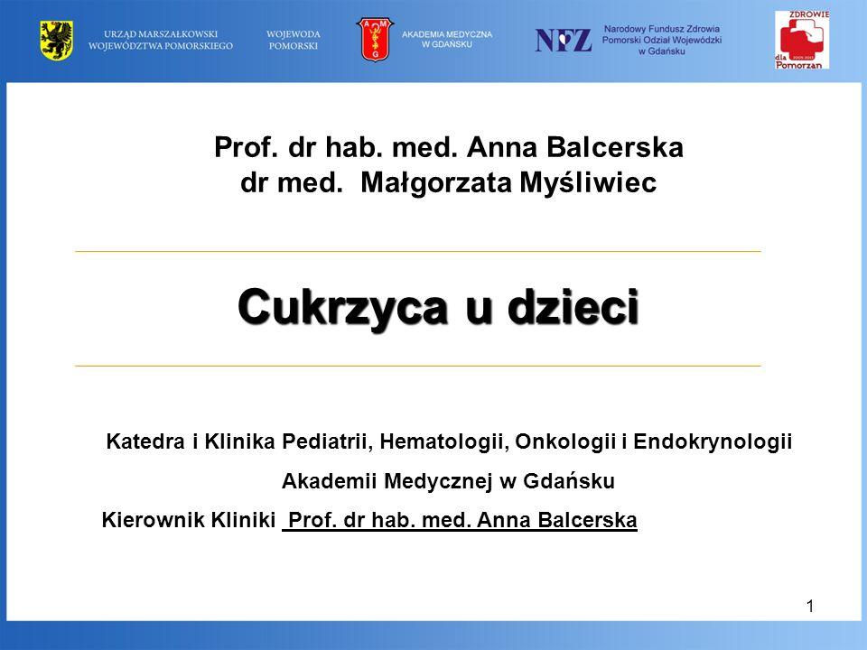 Cukrzyca u dzieci Prof. dr hab. med. Anna Balcerska