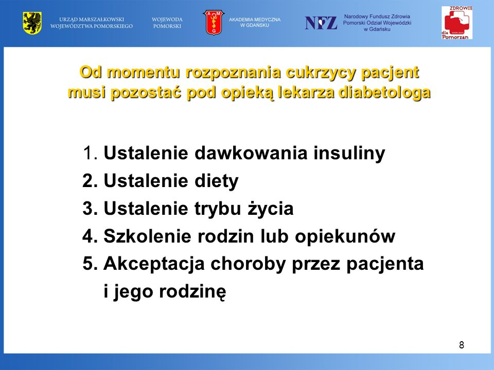 1. Ustalenie dawkowania insuliny 2. Ustalenie diety