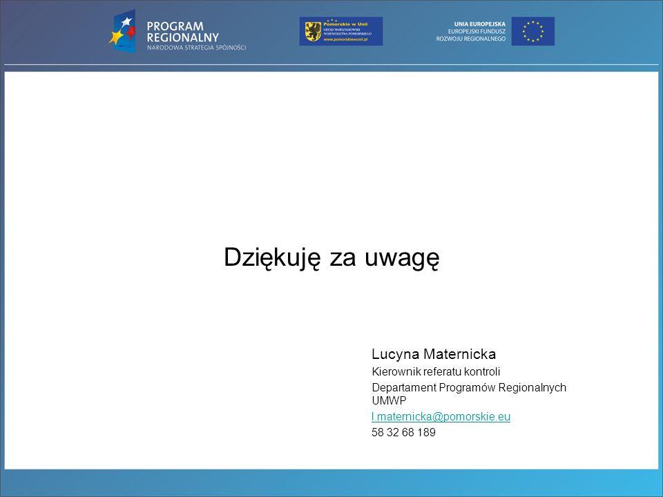 Dziękuję za uwagę Lucyna Maternicka Kierownik referatu kontroli