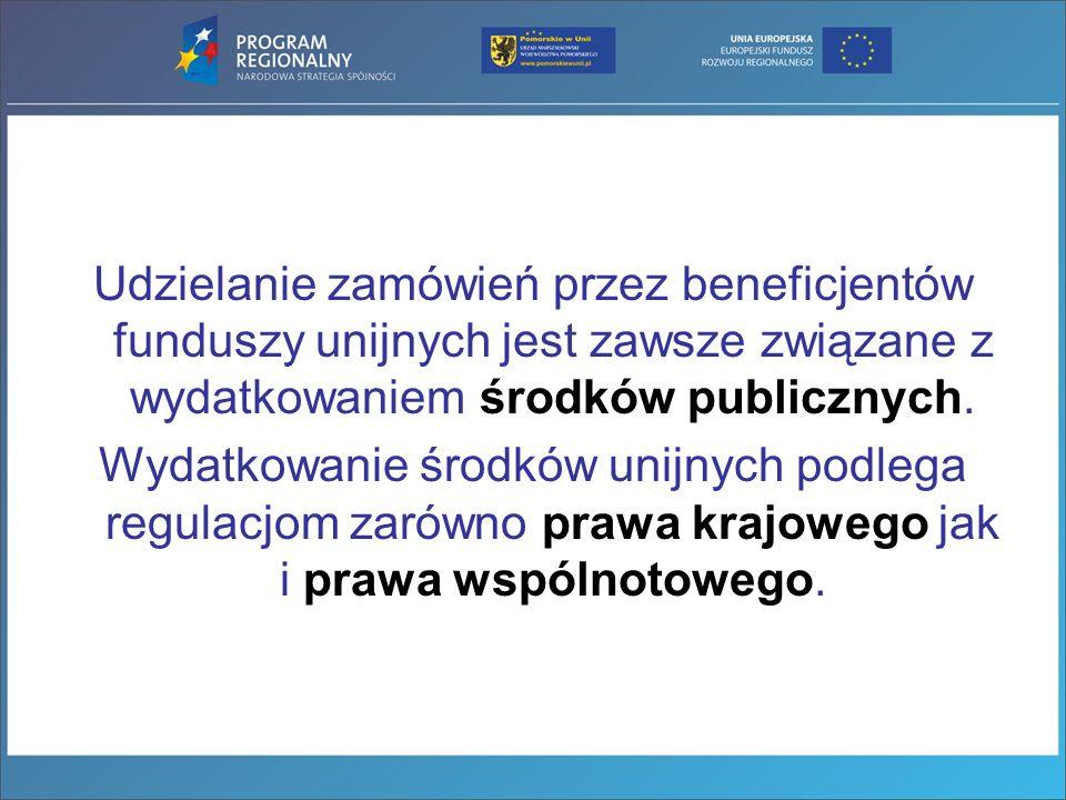 Udzielanie zamówień przez beneficjentów funduszy unijnych jest zawsze związane z wydatkowaniem środków publicznych.