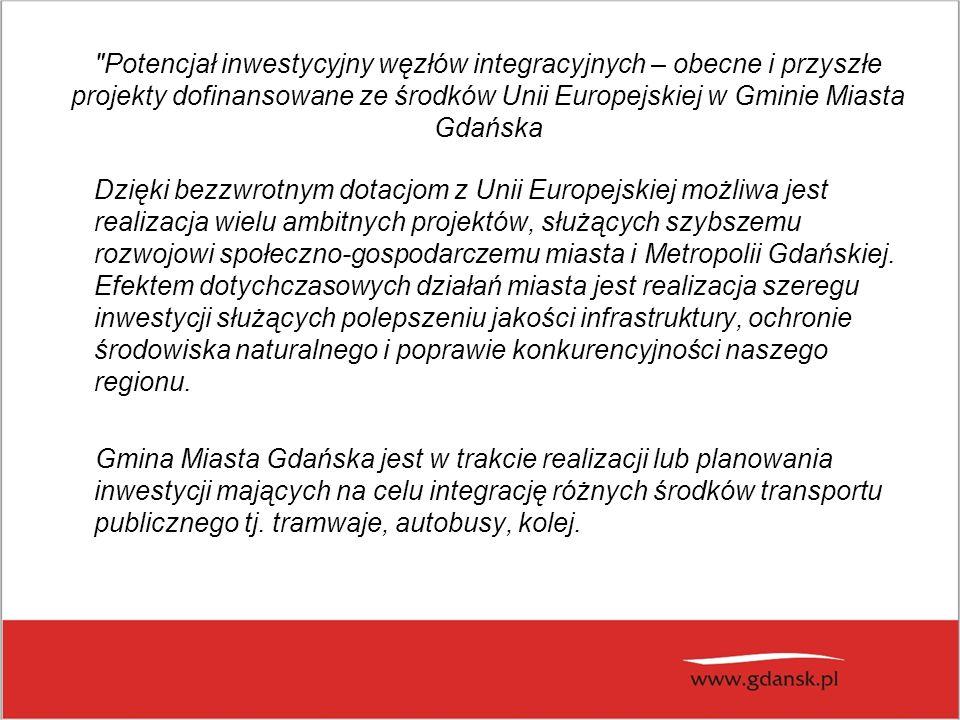 Potencjał inwestycyjny węzłów integracyjnych – obecne i przyszłe projekty dofinansowane ze środków Unii Europejskiej w Gminie Miasta Gdańska