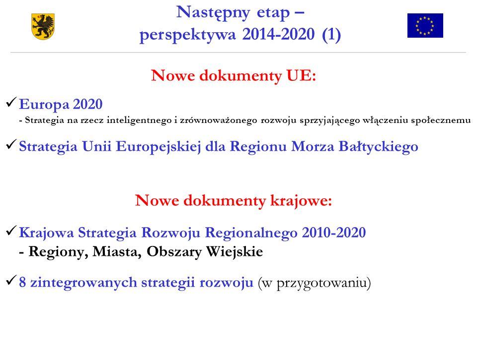 Następny etap – perspektywa 2014-2020 (1) Nowe dokumenty krajowe: