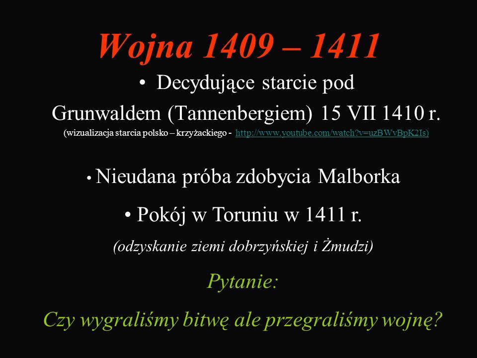 Wojna 1409 – 1411 Decydujące starcie pod