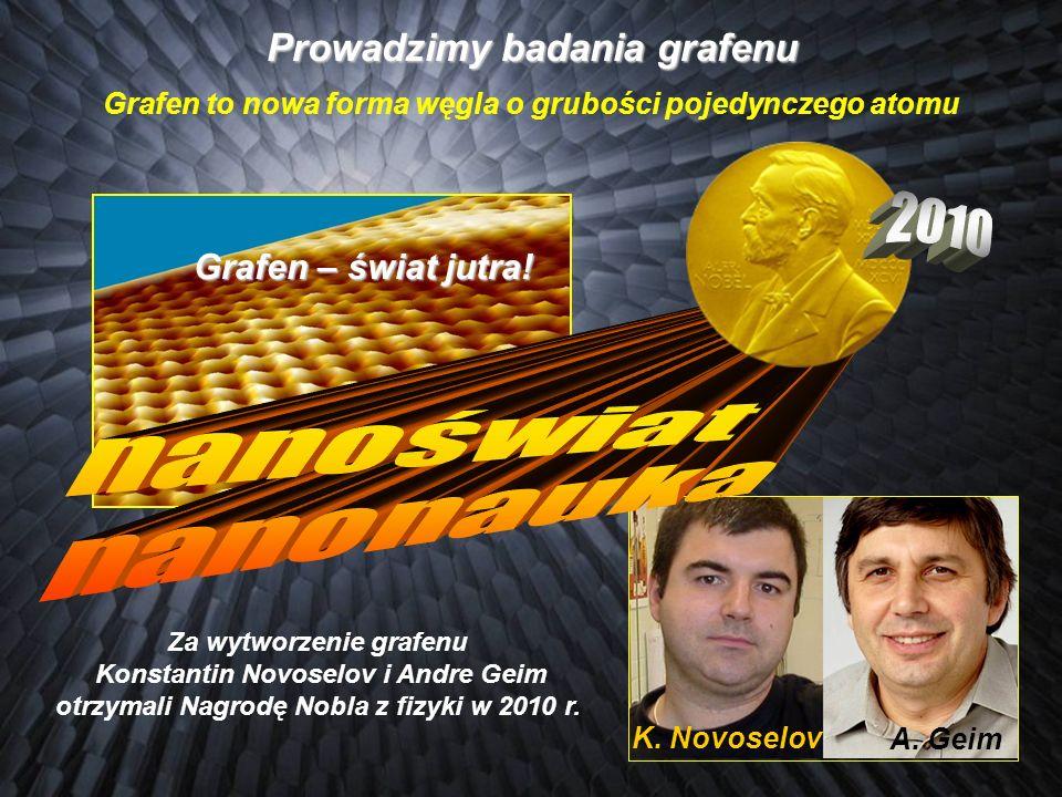 2010 nanoświat nanonauka Prowadzimy badania grafenu