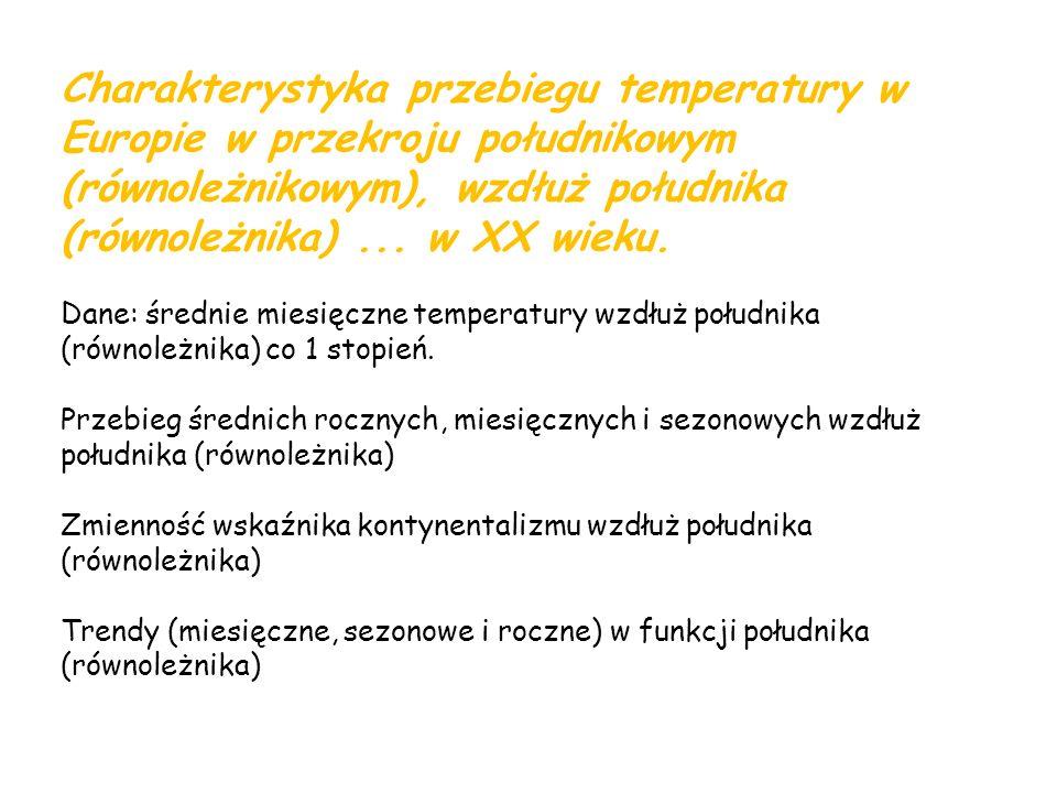Charakterystyka przebiegu temperatury w Europie w przekroju południkowym (równoleżnikowym), wzdłuż południka (równoleżnika) ... w XX wieku.