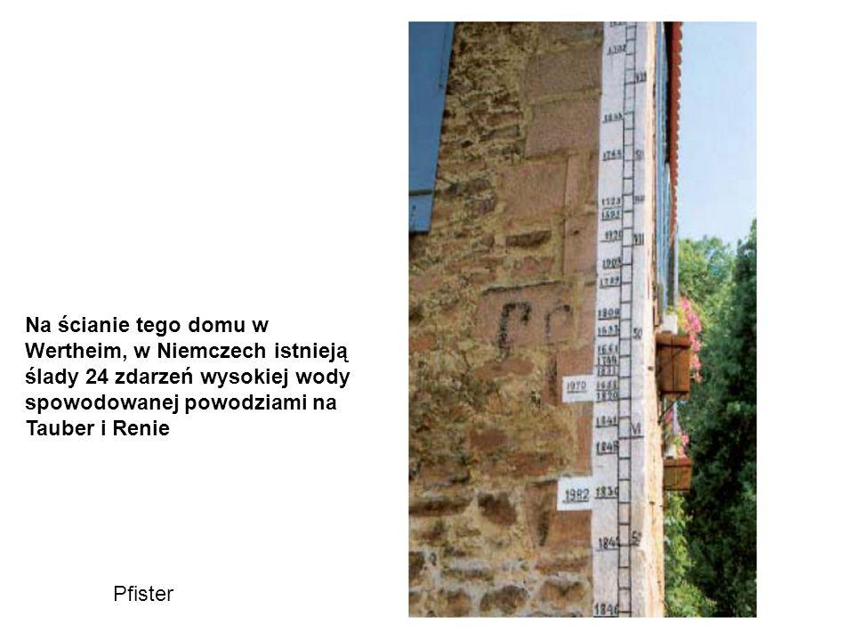 Na ścianie tego domu w Wertheim, w Niemczech istnieją ślady 24 zdarzeń wysokiej wody spowodowanej powodziami na Tauber i Renie