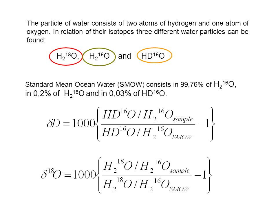 H218O, H216O and HD16O in 0,2% of H218O and in 0,03% of HD16O.