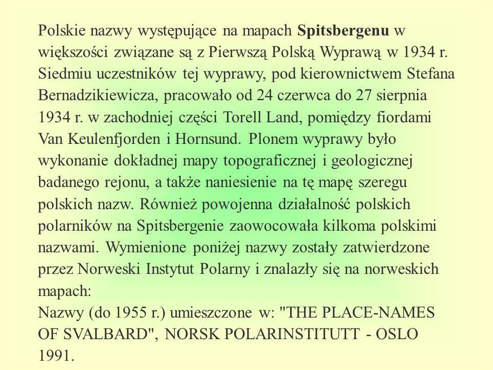 Polskie nazwy występujące na mapach Spitsbergenu w większości związane są z Pierwszą Polską Wyprawą w 1934 r.