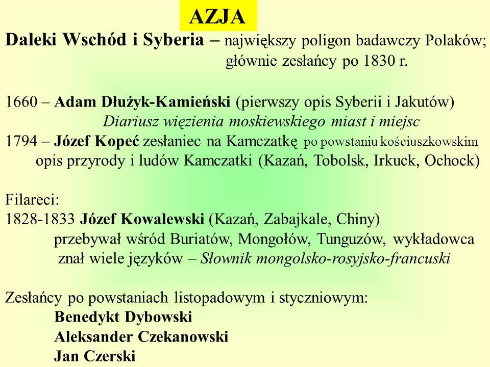AZJA Daleki Wschód i Syberia – największy poligon badawczy Polaków; głównie zesłańcy po 1830 r.