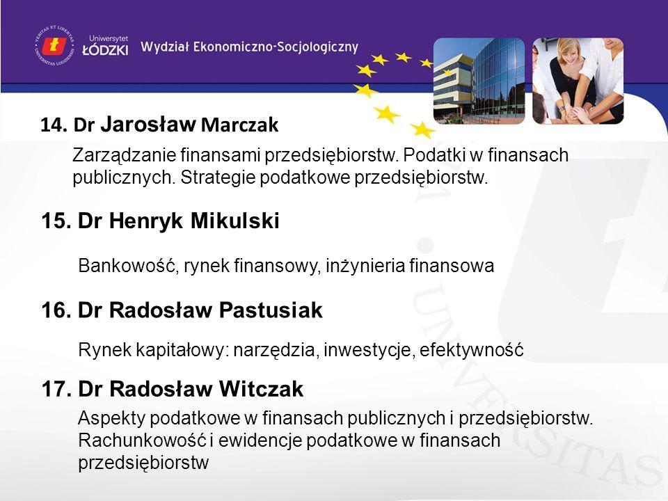 14. Dr Jarosław Marczak 15. Dr Henryk Mikulski