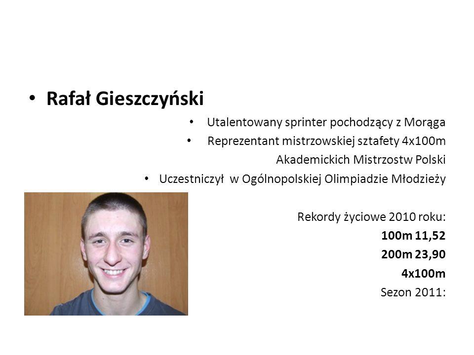Rafał Gieszczyński Utalentowany sprinter pochodzący z Morąga