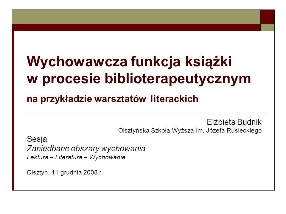 Wychowawcza funkcja książki w procesie biblioterapeutycznym na przykładzie warsztatów literackich