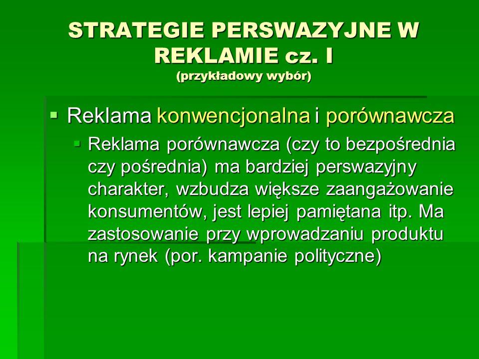 STRATEGIE PERSWAZYJNE W REKLAMIE cz. I (przykładowy wybór)