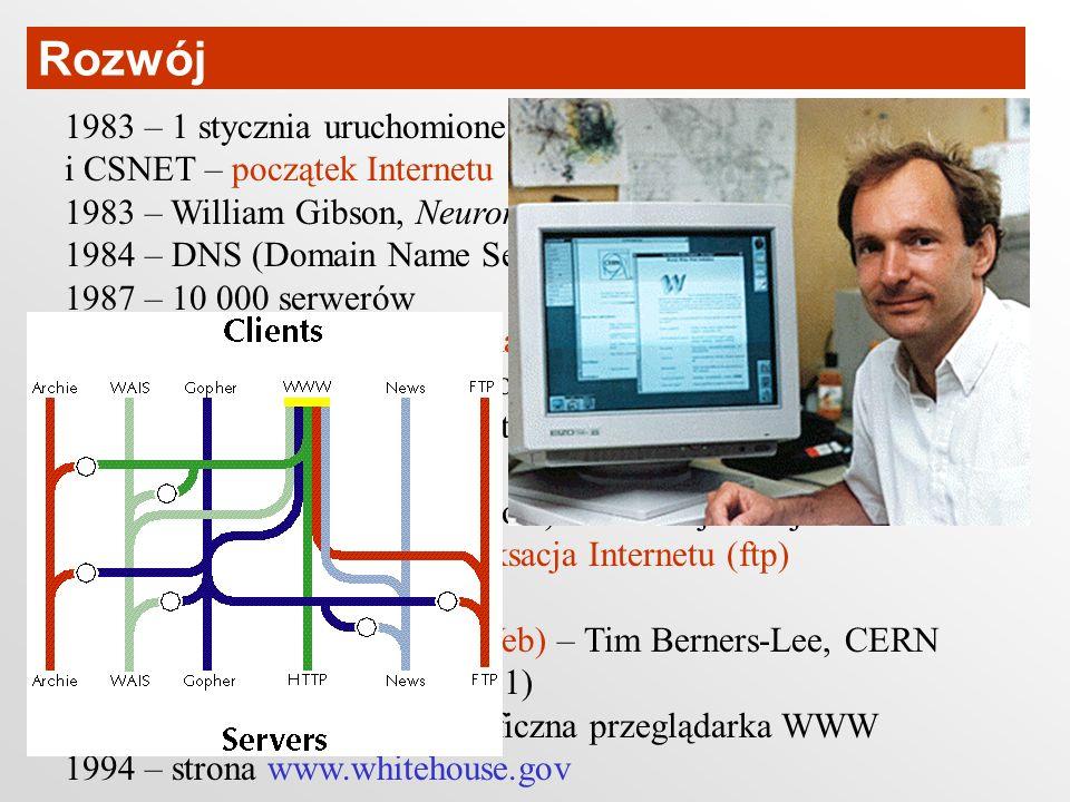 Rozwój 1983 – 1 stycznia uruchomione połączenie między ARPANET i CSNET – początek Internetu.