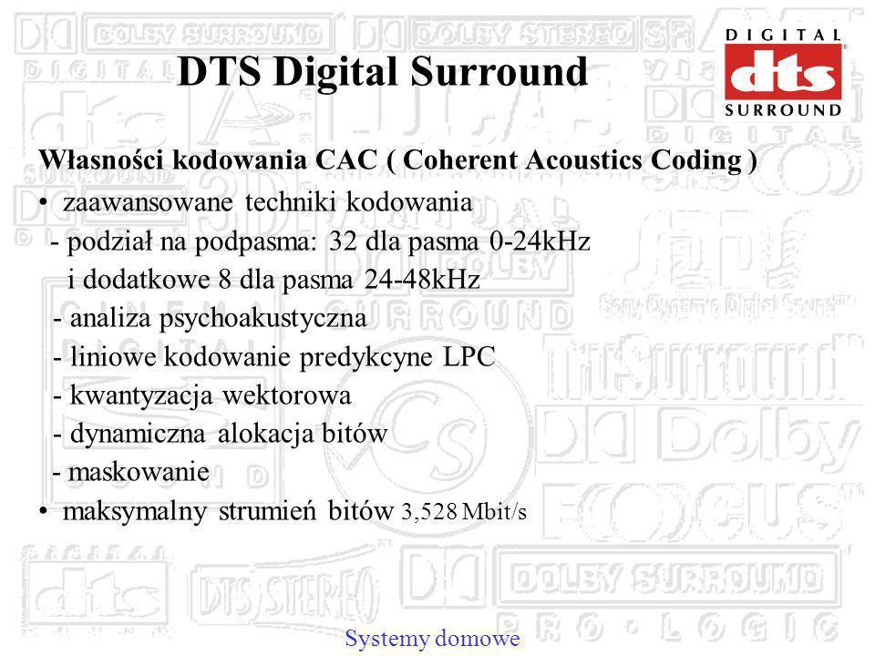 DTS Digital Surround Własności kodowania CAC ( Coherent Acoustics Coding ) zaawansowane techniki kodowania.