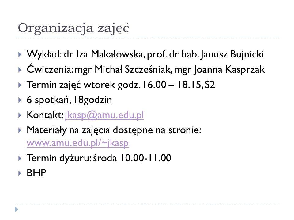 Organizacja zajęć Wykład: dr Iza Makałowska, prof. dr hab. Janusz Bujnicki. Ćwiczenia: mgr Michał Szcześniak, mgr Joanna Kasprzak.
