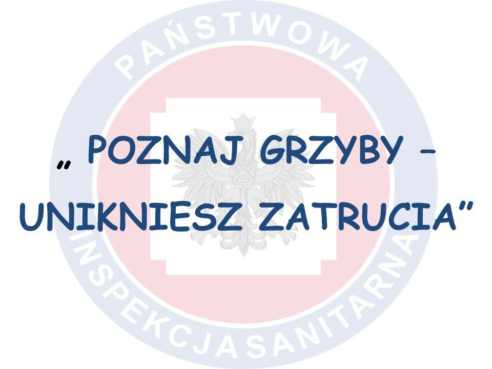 """"""" POZNAJ GRZYBY – UNIKNIESZ ZATRUCIA"""