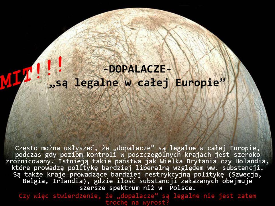 """-DOPALACZE- """"są legalne w całej Europie"""