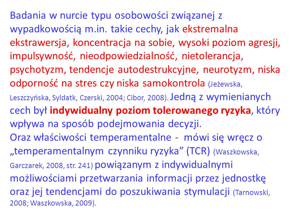 Badania w nurcie typu osobowości związanej z wypadkowością m. in