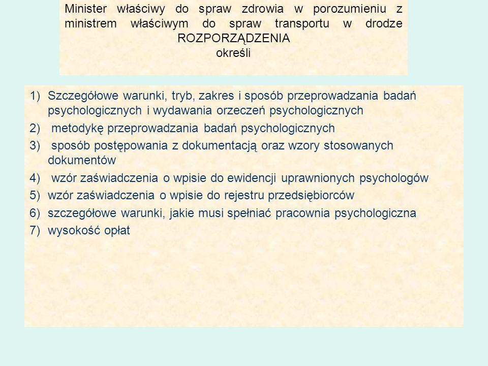Minister właściwy do spraw zdrowia w porozumieniu z ministrem właściwym do spraw transportu w drodze ROZPORZĄDZENIA określi