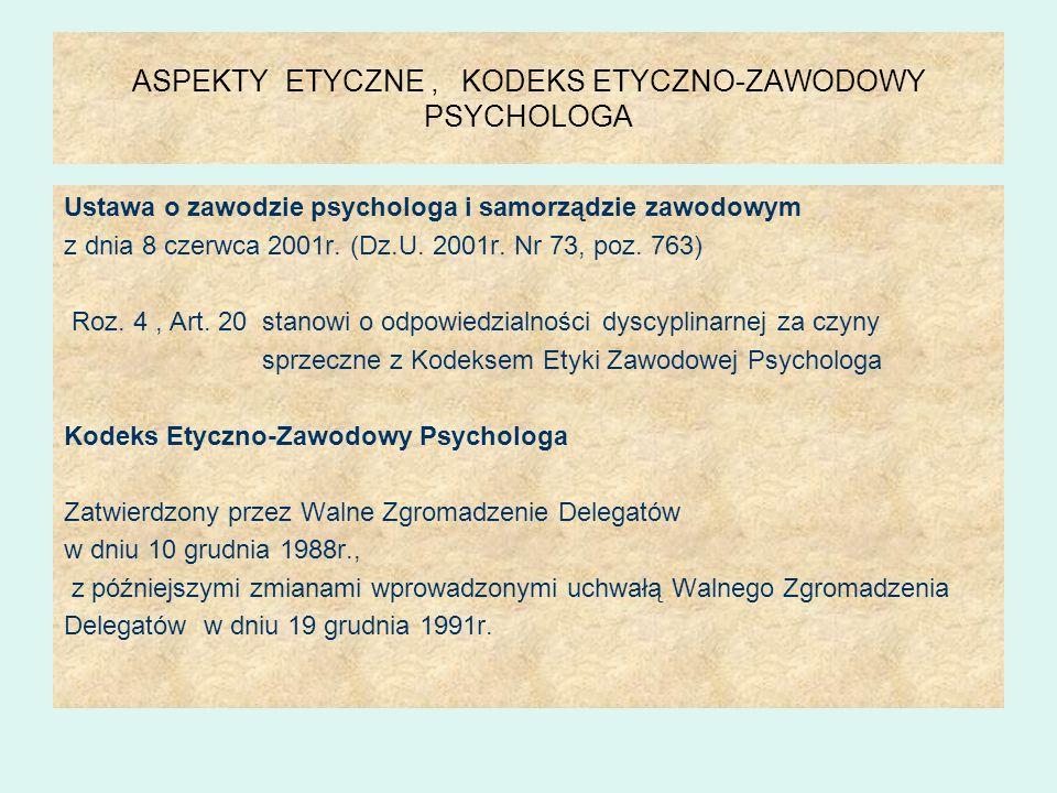ASPEKTY ETYCZNE , KODEKS ETYCZNO-ZAWODOWY PSYCHOLOGA