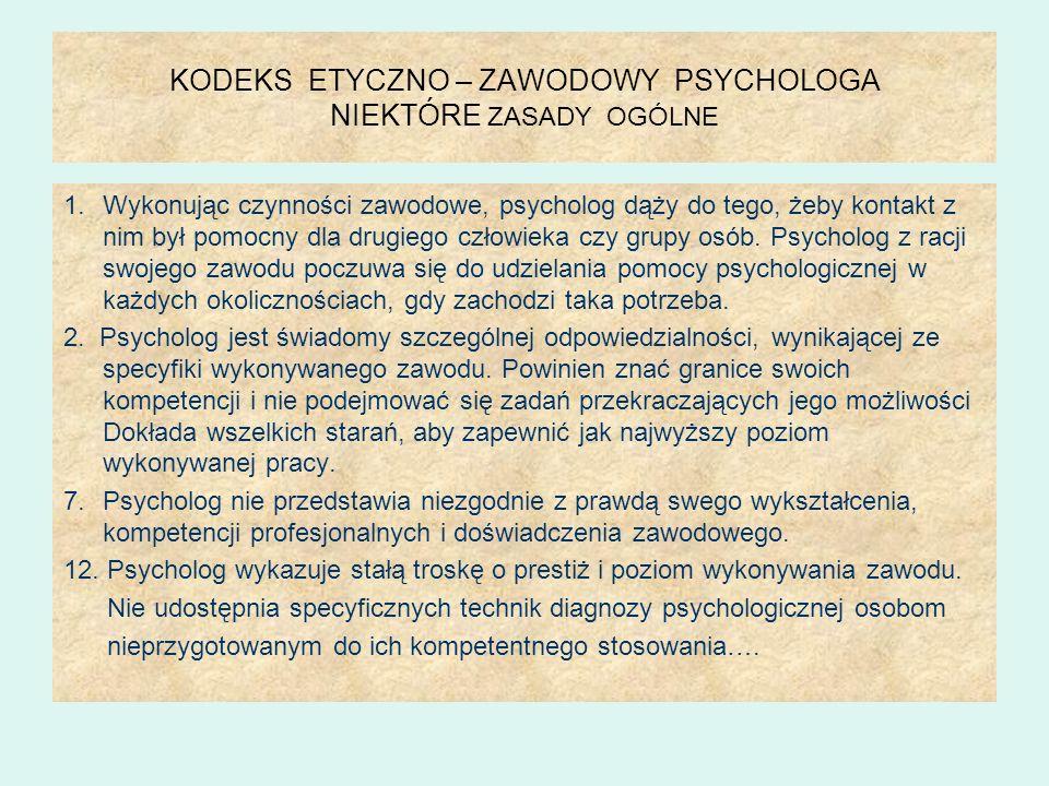 KODEKS ETYCZNO – ZAWODOWY PSYCHOLOGA NIEKTÓRE ZASADY OGÓLNE