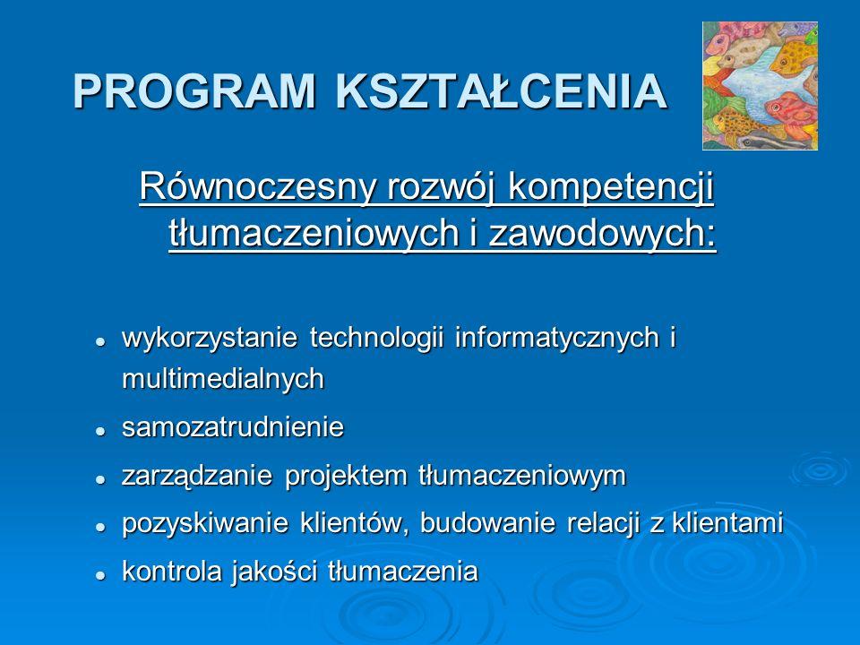 Równoczesny rozwój kompetencji tłumaczeniowych i zawodowych: