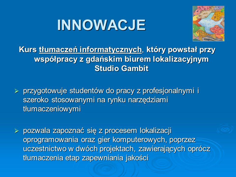 INNOWACJE Kurs tłumaczeń informatycznych, który powstał przy współpracy z gdańskim biurem lokalizacyjnym Studio Gambit.
