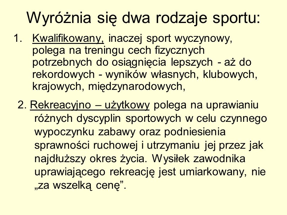 Wyróżnia się dwa rodzaje sportu: