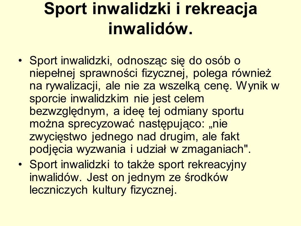 Sport inwalidzki i rekreacja inwalidów.