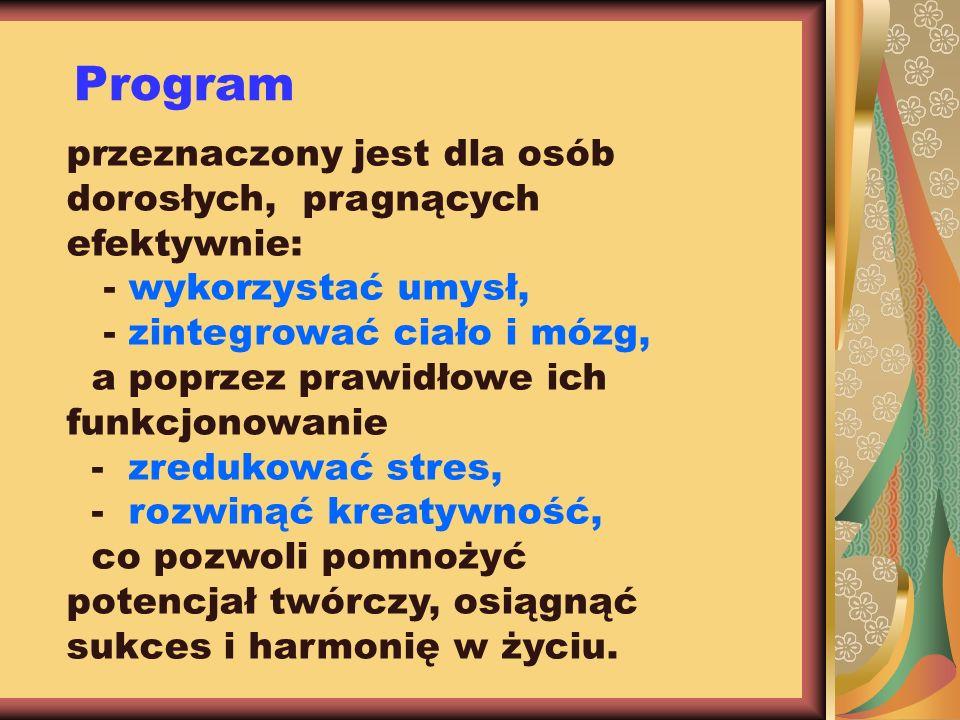 Program przeznaczony jest dla osób dorosłych, pragnących efektywnie:
