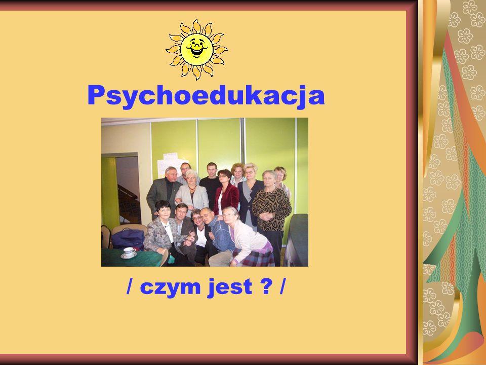 Psychoedukacja / czym jest /