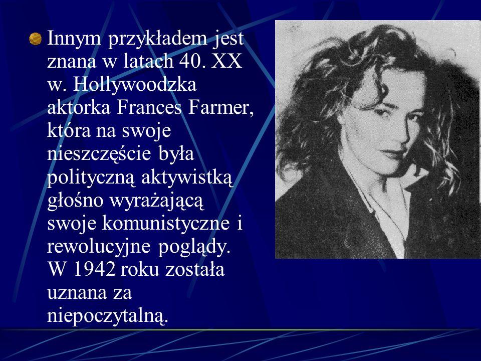 Innym przykładem jest znana w latach 40. XX w