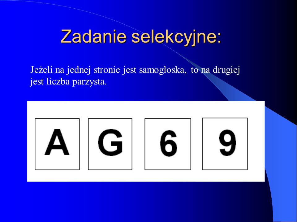 Zadanie selekcyjne: Jeżeli na jednej stronie jest samogłoska, to na drugiej jest liczba parzysta.