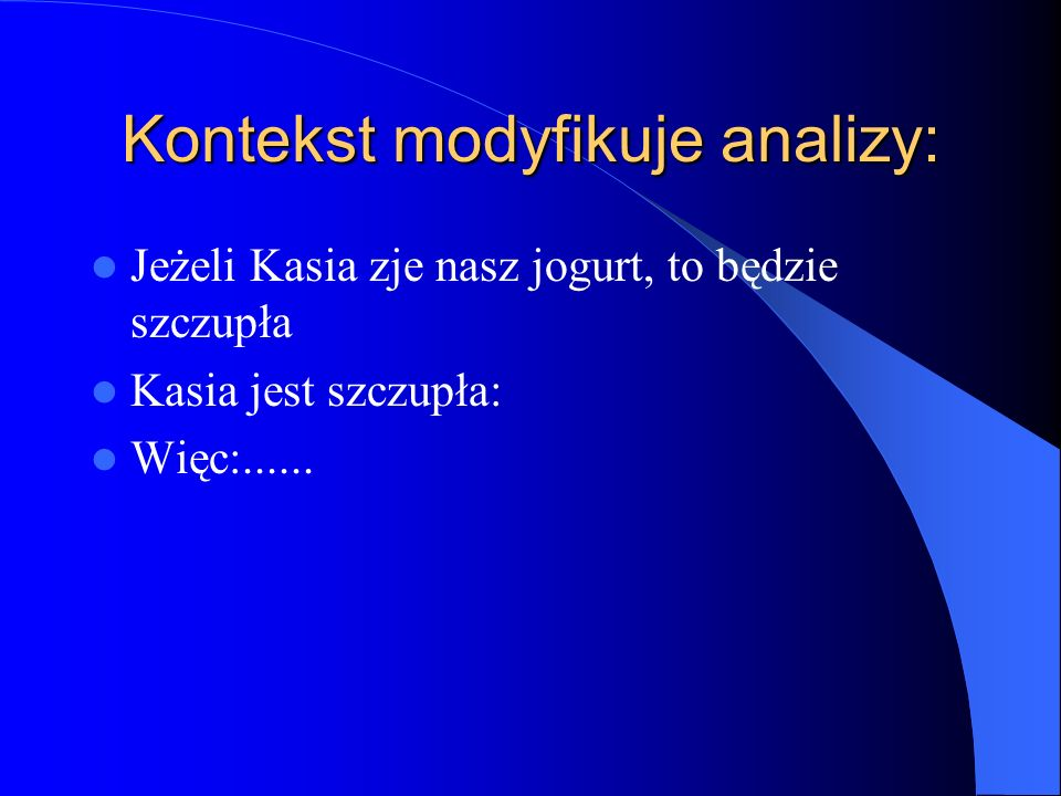 Kontekst modyfikuje analizy:
