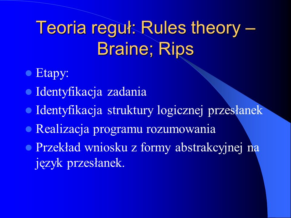 Teoria reguł: Rules theory – Braine; Rips