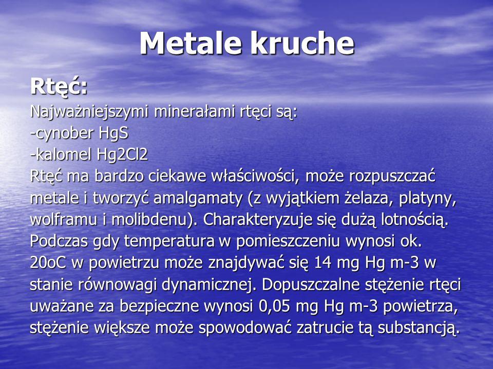 Metale kruche Rtęć: Najważniejszymi minerałami rtęci są: -cynober HgS