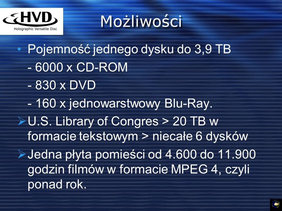 Możliwości Pojemność jednego dysku do 3,9 TB - 6000 x CD-ROM