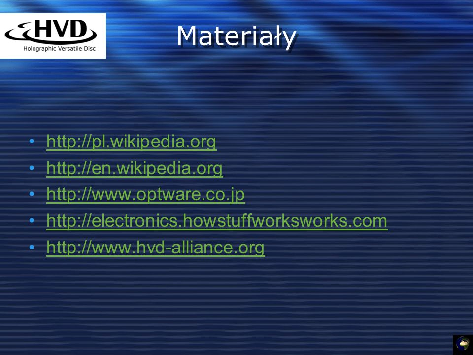 Materiały http://pl.wikipedia.org http://en.wikipedia.org