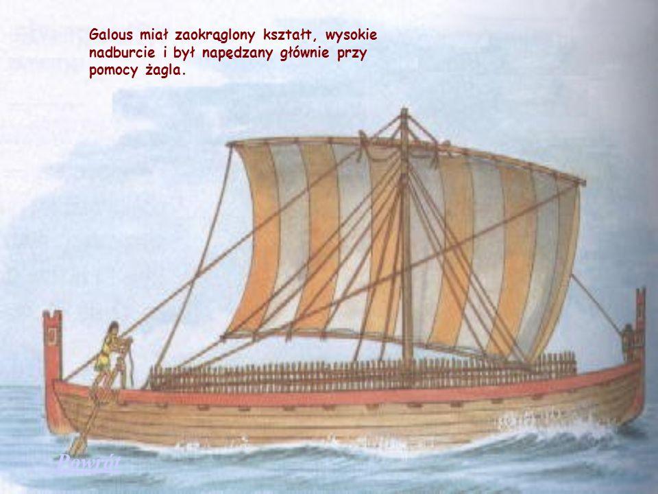 Galous miał zaokrąglony kształt, wysokie nadburcie i był napędzany głównie przy pomocy żagla.
